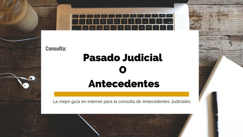 pasado judicial o antecedentes judiciales